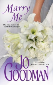Cover image for Jo Goodman's historical romance, Marry Me--bride's white dress and hands holding white lillies